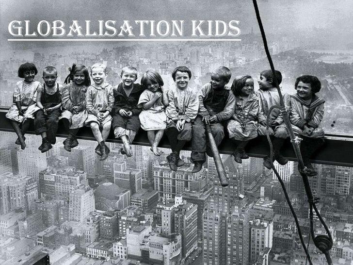 Globalisation Kids        GLOBALISATION            KIDS