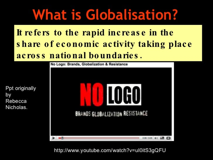 What is Globalisation?  It refers to the rapid increase in the share of economic activity taking place across national bou...