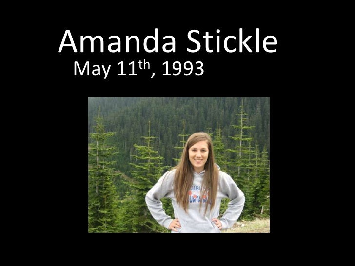 Amanda Stickle <br />May 11th, 1993 <br />