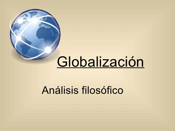 Globalización Análisis filosófico