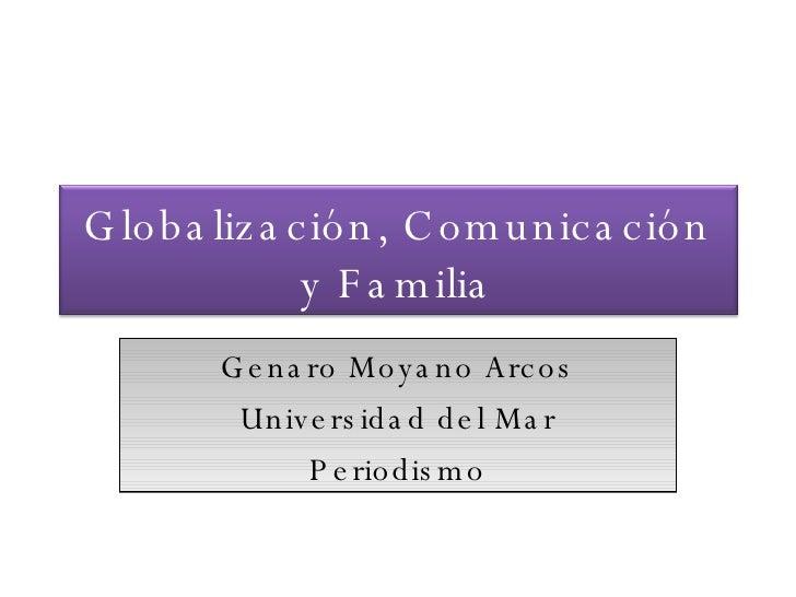 Genaro Moyano Arcos Universidad del Mar Periodismo Globalización, Comunicación y Familia