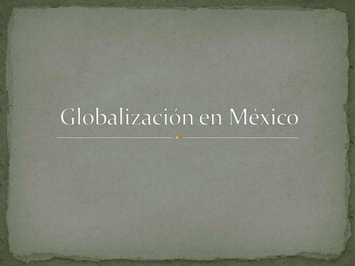 Globalización en méxico