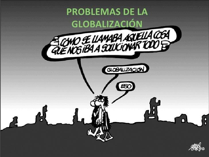 PROBLEMAS DE LA GLOBALIZACIÓN