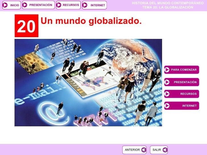 20 Un mundo globalizado. PARA COMENZAR PRESENTACIÓN RECURSOS INTERNET