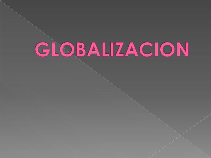    No quedan dudas sobre el impacto del    fenómeno de la globalización en las    relaciones humanas y en las    transacc...