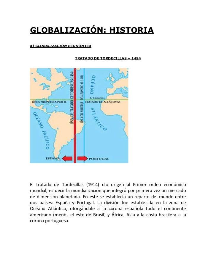 GLOBALIZACIÓN: HISTORIAa) GLOBALIZACIÓN ECONÓMICA                     TRATADO DE TORDECILLAS – 1494El tratado de Tordecill...