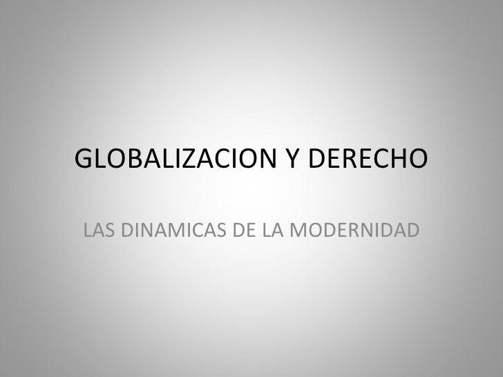 GLOBALIZACION Y DERECHO LAS DINAMICAS DE LA MODERNIDAD