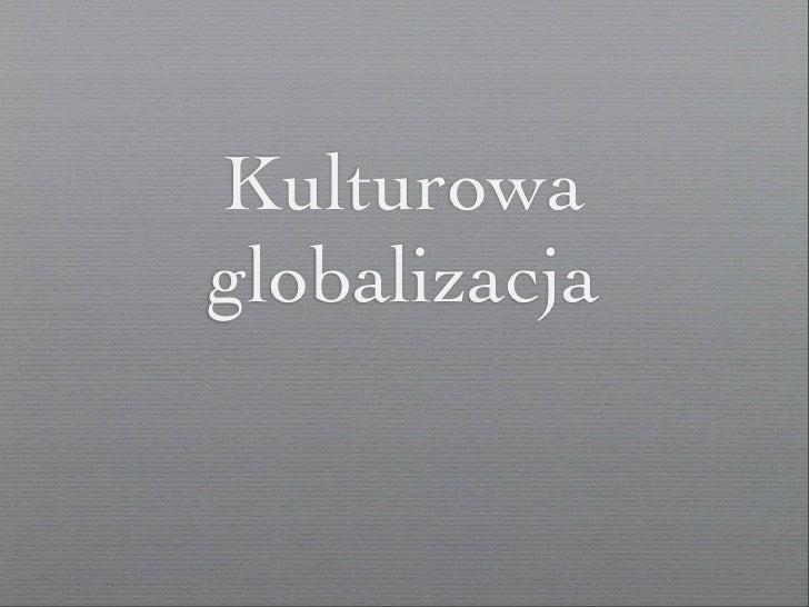 Kulturowaglobalizacja