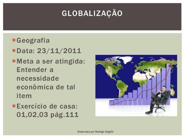 GeografiaData: 23/11/2011Meta a ser atingida:Entender anecessidadeeconômica de talitemExercício de casa:01,02,03 pág.1...