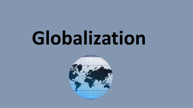 why not globalization Anti-globalization movement is a disputed term referring  activists contend that the international debate does not concern whether or not globalization will.