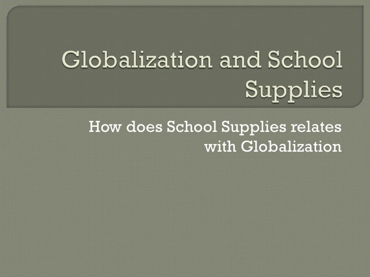 Globalization And School Supplies