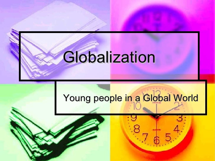 Globalization and Youth