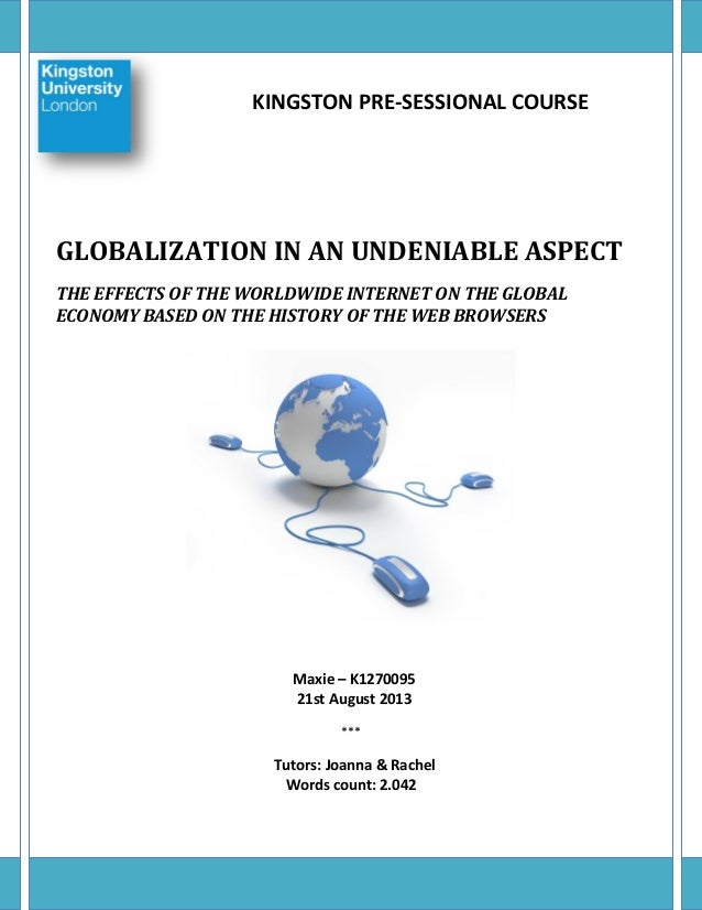 KINGSTON PRE-SESSIONAL COURSE  GLOBALIZATION IN AN UNDENIABLE ASPECT THE EFFECTS OF THE WORLDWIDE INTERNET ON THE GLOBAL E...