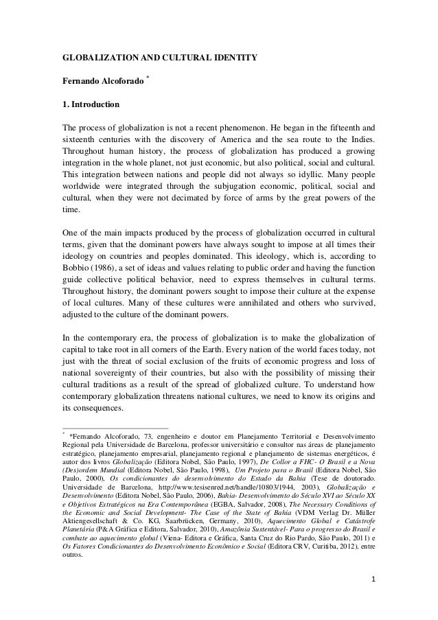 GLOBALIZATION AND CULTURAL IDENTITYFernando Alcoforado *1. IntroductionThe process of globalization is not a recent phenom...