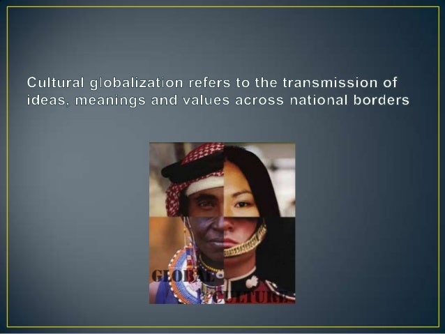 effects of globalization on bhutan culture The effects of globalization and the internet on the culture of bhutan the history of bhutan is like many other asian countries for centuries it was controlled by foreign.