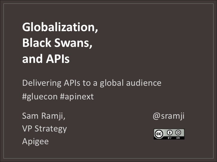 Globalization, Black Swans, and APIs