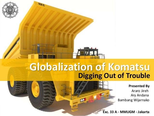 komatsu swot In the long run, the report introduced a new demolition equipment swot  analysis, feasibility, and  komatsu, hitachi, kobelco and cat.