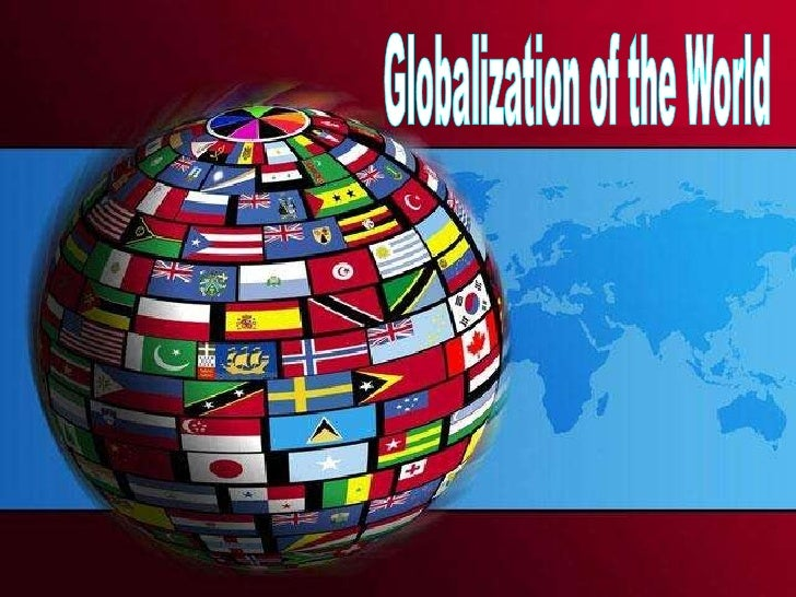 Globalization of the World