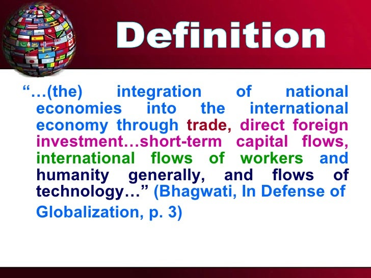 """globalization as the inexorable integration of The future of globalization and its humanitarian impacts  range from """"colonization""""2 to the inexorable integration of markets, nation-states, and."""