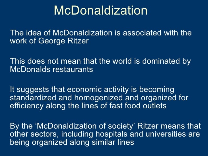 the application of the four components of george ritzers theory in the mcdonaldization of society on
