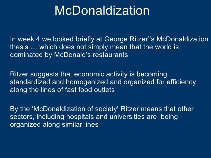 an analysis of the book mcdonaldization written by george ritzer George ritzer (born october 14  ritzer has also written many general sociology books  devoted to ritzer's book the mcdonaldization of society.