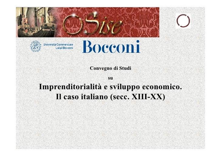 Convegno di Studi                    suImprenditorialità e sviluppo economico.    Il caso italiano (secc. XIII-XX)
