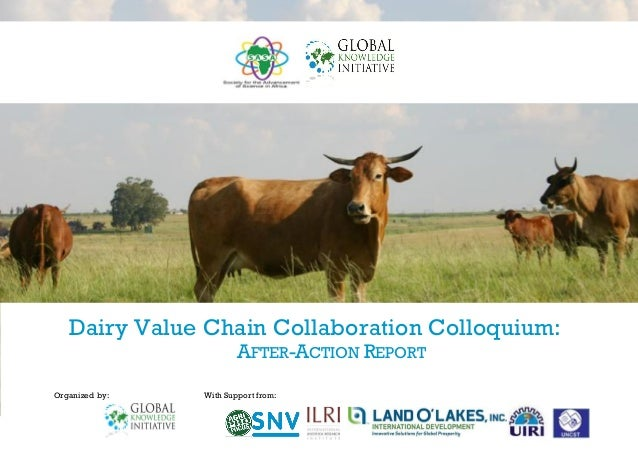 1 | P a g e D A I R Y V A L U E C H A I N C O L L A B O R A T I O N C O L L O Q U I U M M a y 2 0 1 4 Dairy Value Chain Co...