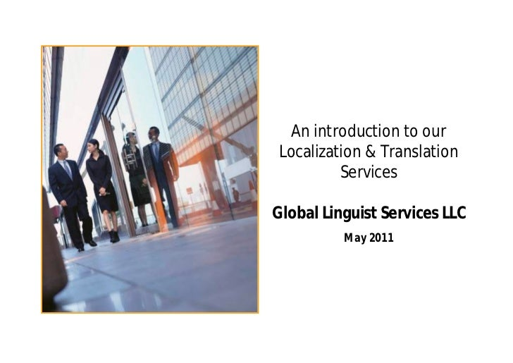An introduction to our  Localization & Translation Services Global Linguist Services LLC April 2011