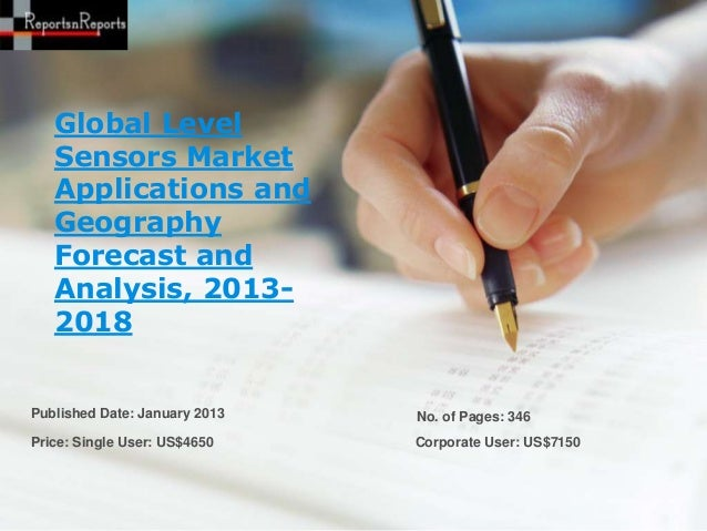 Global level sensors market applications and geography forecast and analysis, 2013 2018