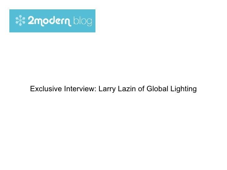 Exclusive Interview: Larry Lazin of Global Lighting