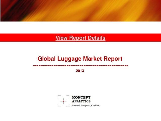 Global Luggage Market Report: 2013 Edition- Koncept Analytics