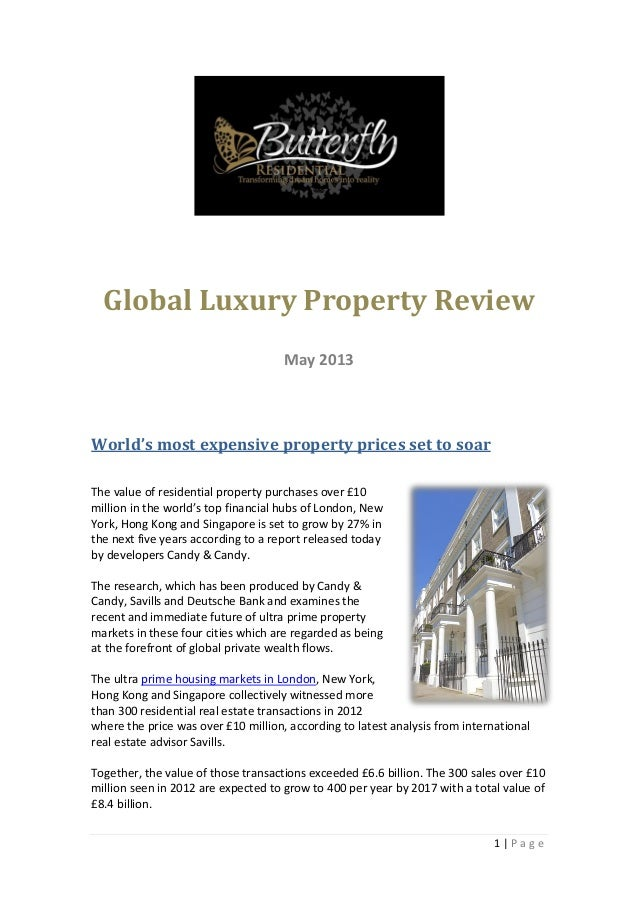 1 | P a g eGlobal Luxury Property ReviewMay 2013World's most expensive property prices set to soarThe value of residential...