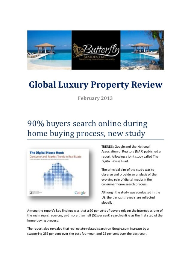 Global Luxury Property Review                                   February 201390% buyers search online duringhome buying pr...
