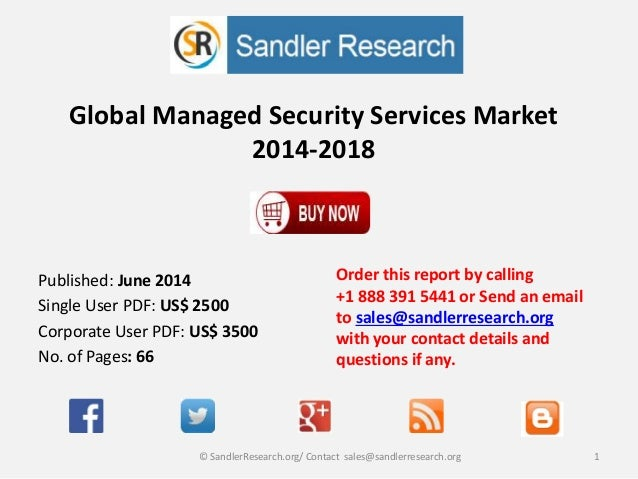 Global Managed Security Services Market 2014-2018 Order this report by calling +1 888 391 5441 or Send an email to sales@s...