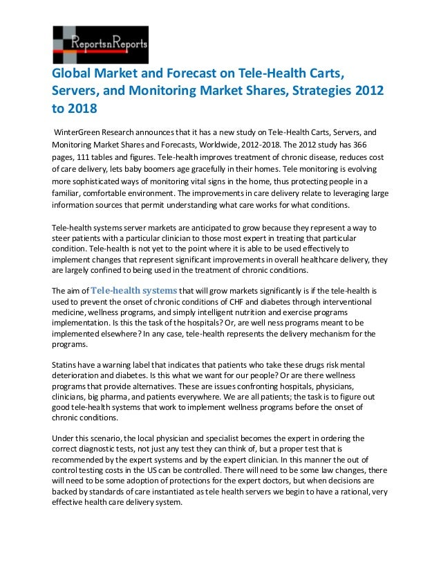 Global market and forecast on tele health carts, servers, and monitoring market shares, strategies 2012 to 2018