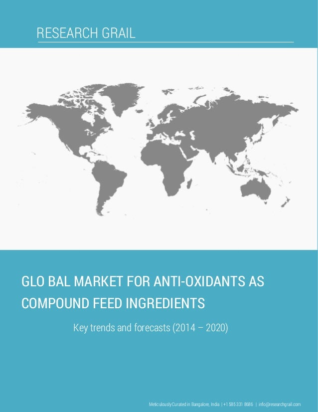 Global market for  anti oxidants as compound feed ingredients - trends and forecasts (2014-2020)