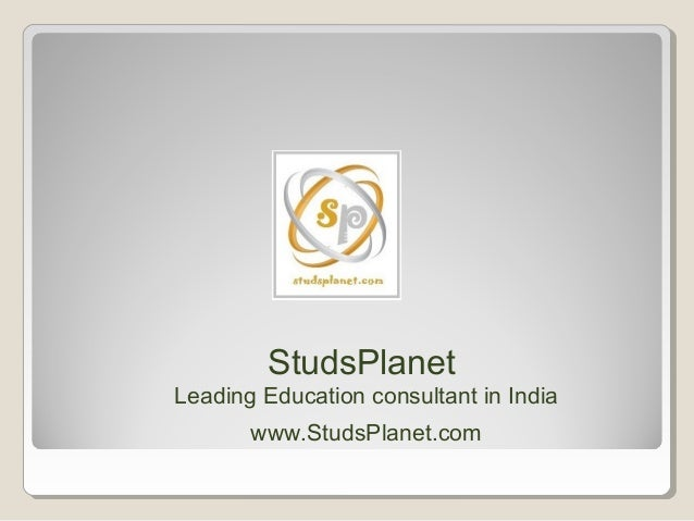 StudsPlanet Leading Education consultant in India www.StudsPlanet.com
