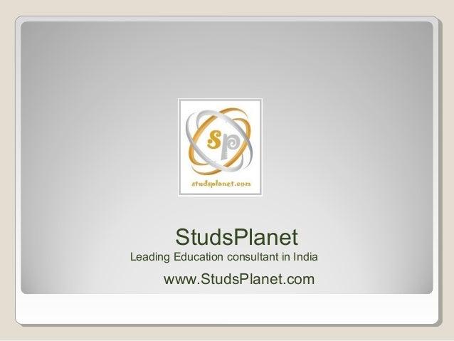 StudsPlanet Leading Education consultant in India www.StudsPlanet.com