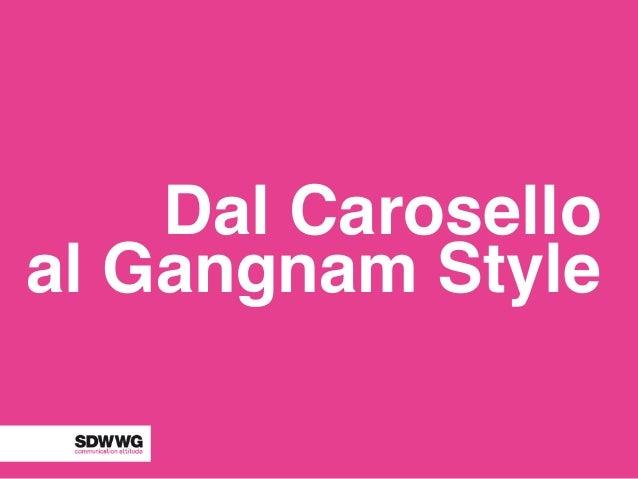 Dal Caroselloal Gangnam Style