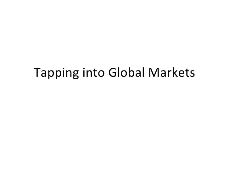 Tapping into Global Markets