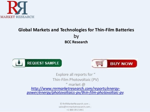"""Global Markets and Technologies for Thin-Film Batteries by BCC Research Explore all reports for """" Thin-Film Photovoltaic (..."""