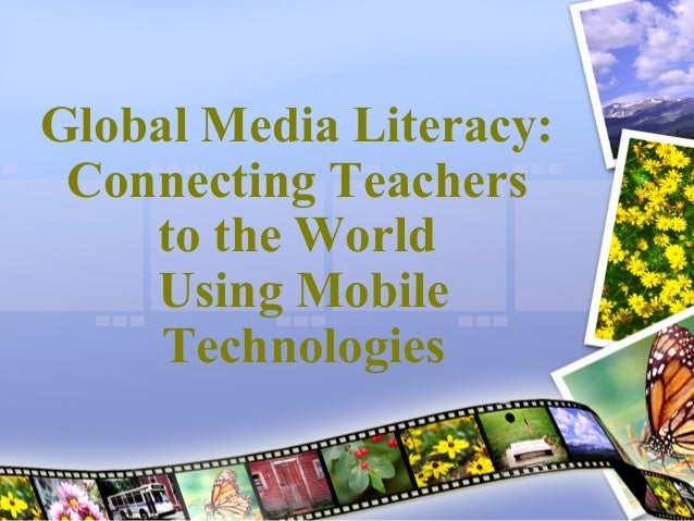 Global Media Literacy: Connecting Teachers to the World Using Mobile Technologies