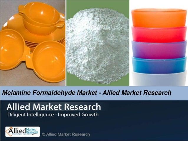 Melamine Formaldehyde Market - Allied Market Research