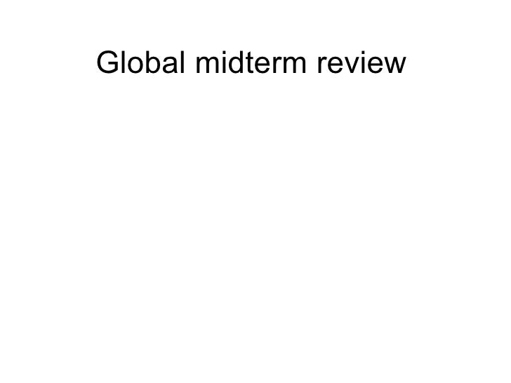 Global midterm review
