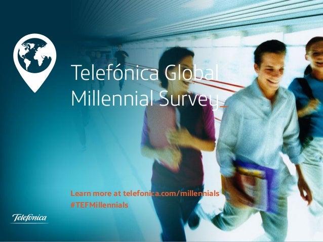 Telefónica Global Millennial Survey_  Learn more at telefonica.com/millennials #TEFMillennials