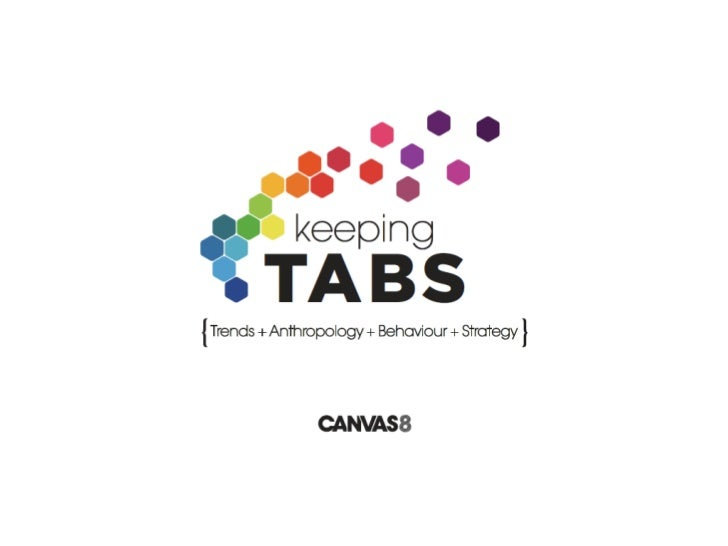 Keeping TABSCanvas8 is a behavioural research agency that works with leading agencies and brands toprovide them with the i...