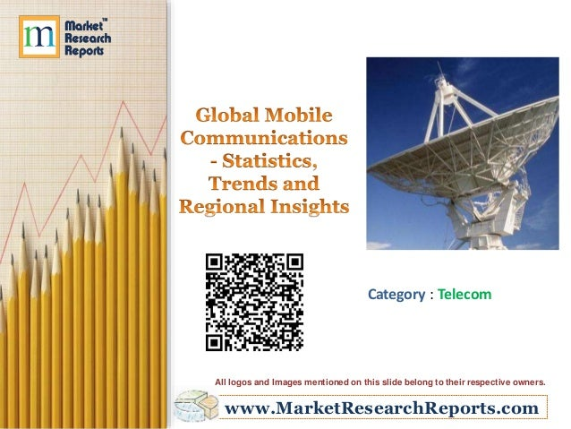Global Mobile Communications - Statistics, Trends and Regional Insights