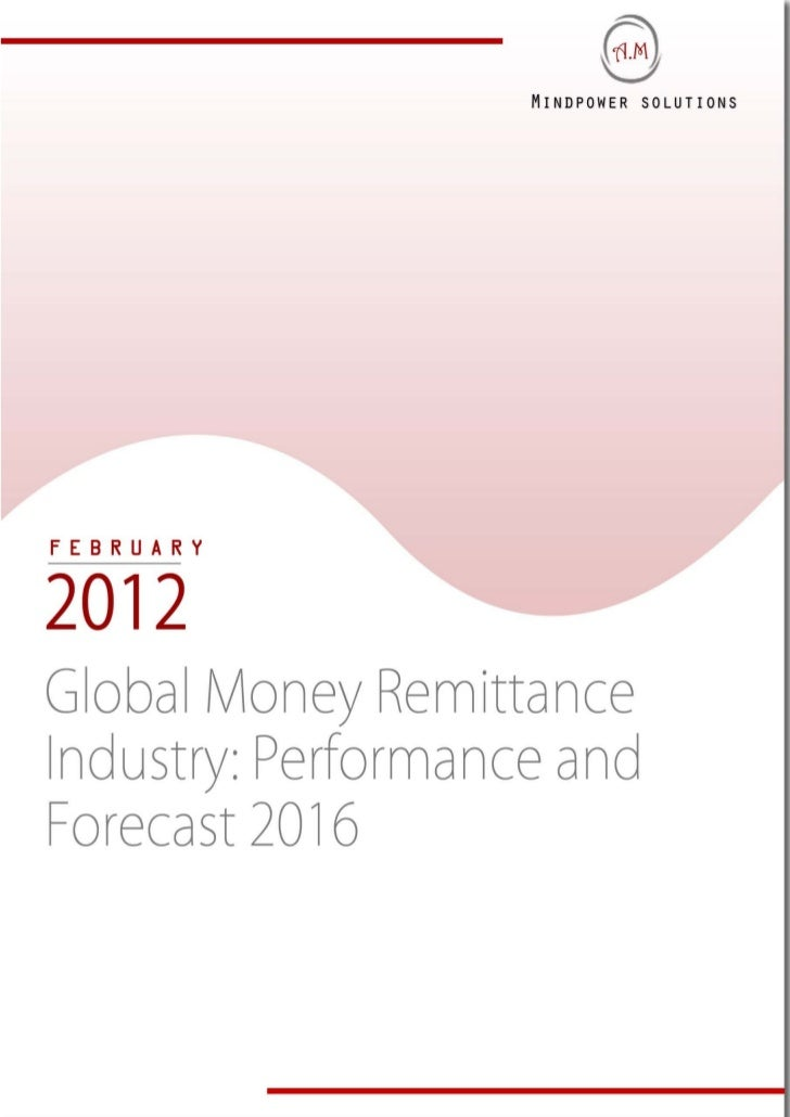 TABLE OF CONTENTS1. Money Transfer Market1.1.    Global Market Overview1.2.    Global Remittance Industry Performance and ...