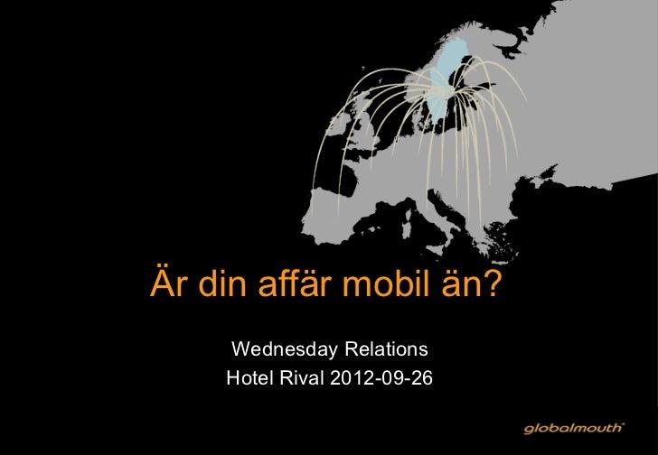 Är din affär mobil än?    Wednesday Relations    Hotel Rival 2012-09-26