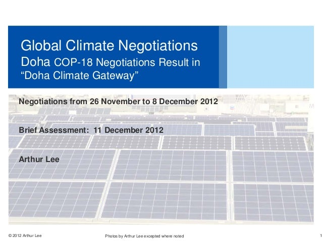 "Global Climate Negotiations      Doha COP-18 Negotiations Result in      ""Doha Climate Gateway""     Negotiations from 26 N..."